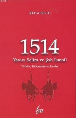 1514 Yavuz Selim ve Şah İsmail