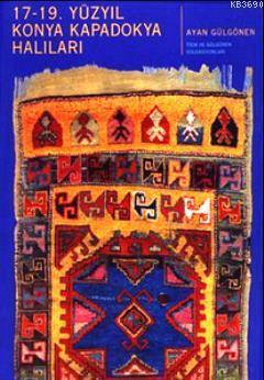 17-19. Yüzyıl Konya Kapadokya Halıları