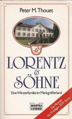 Lorentz & Söhne : [Eine Winzerfamilie im Markgräflerland]