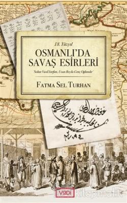 18. Yüzyıl Osmanlı'da Savaş Esirleri