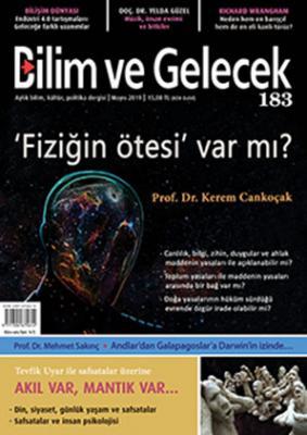 Bilim ve Gelecek Dergisi Sayı:183 Mayıs 2019