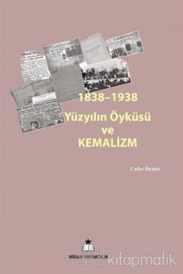 1838-1938 Yüzyılın Öyküsü ve Kemalizm