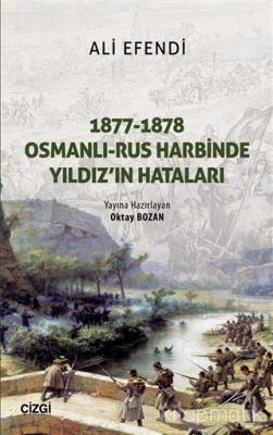 1877-1878 Osmanlı - Rus Harbinde Yıldız'ın Hataları