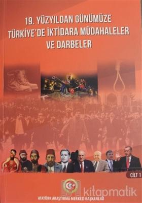 19. Yüzyıldan Günümüze Türkiye'de İktidara Müdahaleler ve Darbeler Cil