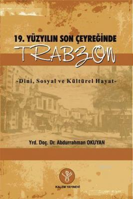 19. Yüzyılın Son Çeyreğinde Trabzon