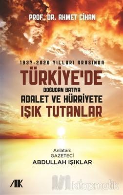 1937-2020 Yılları Arasında Türkiyede Doğudan Batıya Adalet ve Hürriyet