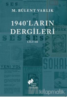 1940'ların Dergileri Cilt 3 M. Bülent Varlık