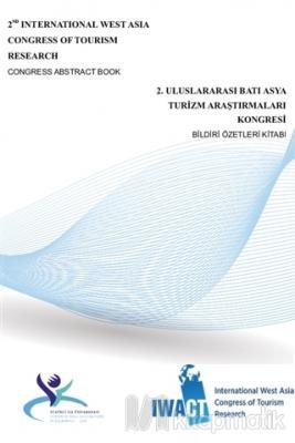2. Uluslararası Batı Asya Turizm Araştırmaları Kongresi Bildiri Özetleri Kitabı