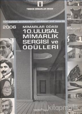 2006 Mimarlar Odası 10. Ulusal Mimarlık Sergisi ve Ödülleri