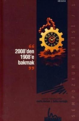 2008'den 1908'e Bakmak