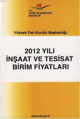 2012 Yılı İnşaat ve Tesisat Birim Fiyatları