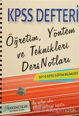 2016 KPSS Eğitim Bilimleri Öğretim, Yöntem ve Teknikleri Ders Notları Defteri