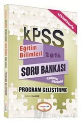 2016 KPSS Eğitim Bilimleri Program Geliştirme Tamamı Çözümlü Soru Bankası