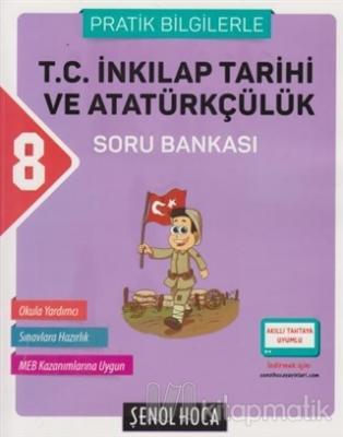 2018 8. Sınıf T.C. İnkılap Tarihi ve Atatürkçülük Soru Bankası (Pratik Bilgilerle)