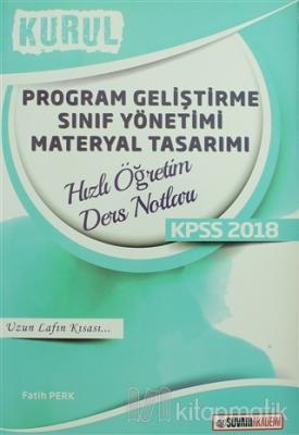 2018 KPSS Program Geliştirme Sınıf Yönetimi Materyal Tasarımı Kurul Hızlı Öğretim Ders Notları