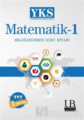 2018 YKS - TYT Matematik-1 Bilgilendiren Soru Kitabı