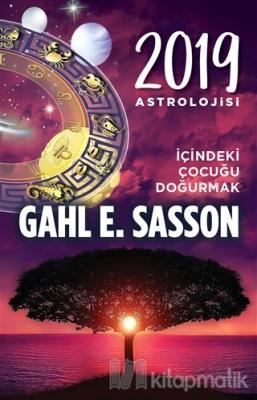 2019 Astrolojisi - İçindeki Çocuğu Doğurmak