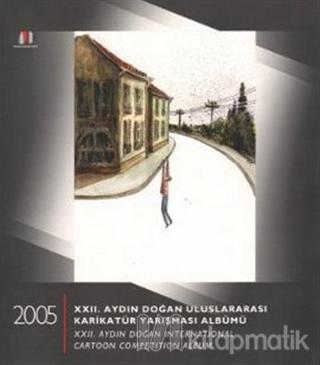 22. Aydın Doğan Uluslararası Karikatür Yarışması Albümü 22. Aydın Doğan International Cartoon Competetion Album
