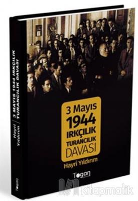 3 Mayıs 1944 Irkçılık Turancılık Davası