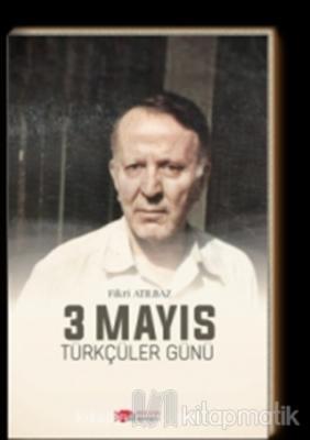 3 Mayıs Türkçüler Günü