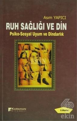 Ruh Sağlığı ve Din (Psiko-Sosyal Uyum ve Dindarlık)