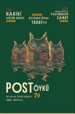 Post Öykü Dergisi Sayı: 29  Temmuz- Ağustos 2019