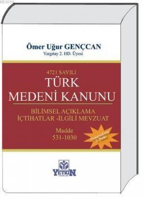 4721 sayılı Türk Medeni Kanunu (3 Cilt Takım) Ömer Uğur Gençcan