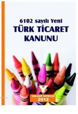 6102 Sayılı Yeni Türk Ticaret Kanunu