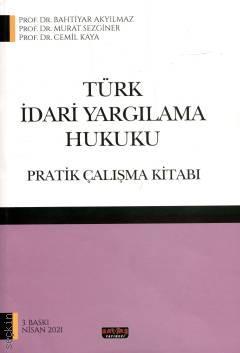 Türk İdari Yargılama Hukuku Pratik Çalışma Kitabı Bahtiyar Akyılmaz
