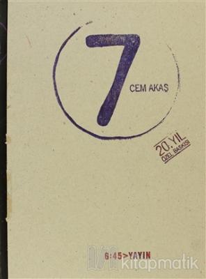 7 - 20.Yıl Özel Baskı (Ciltli) Cem Akaş