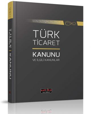 Türk Ticaret Kanunu Ve İlgili Kanunlar