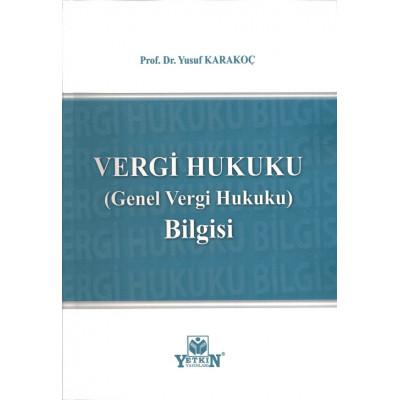 VERGİ HUKUKU (GENEL VERGİ HUKUKU) BİLGİSİ Yusuf Karakoç