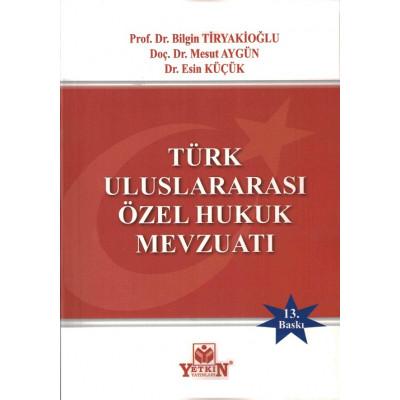 TÜRK ULUSLARARASI ÖZEL HUKUK MEVZUATI Bilgin Tiryakioğlu