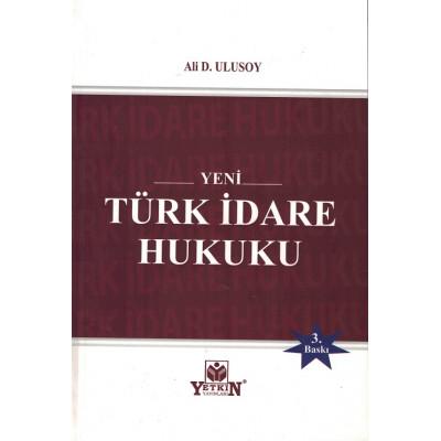 YENİ TÜRK İDARE HUKUKU Ali D. Ulusoy