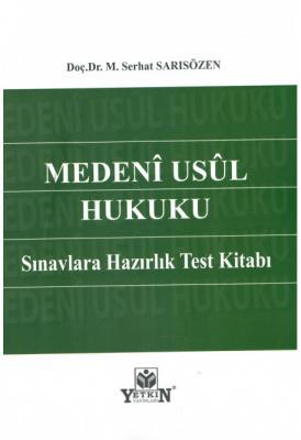 Medeni Usul Hukuku Sınavlara Hazırlık Test Kitabı M. Serhat Sarısözen