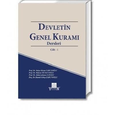 DEVLETİN GENEL KURAMI DERSLERİ CİLT -1 Yahya Kazım Zabunoğlu