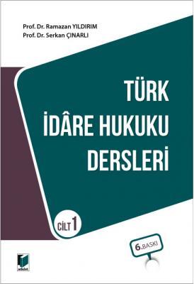 Türk İdare Hukuku Dersleri Cilt 1 Ramazan Yıldırım