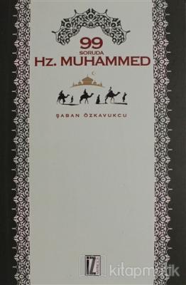 99 Soruda Hz. Muhammed