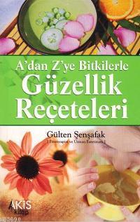 A' Dan Z' Ye Bitkilerle Güzellik Reçeteleri