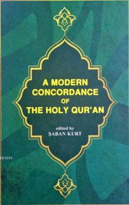 A Modern Concordance Of The Holy Qur'an
