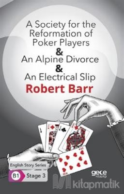 A Society for the Reformation of Poker Players and An Alpine Divorce a