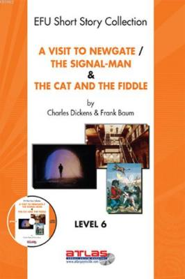 A Visit To Newgate The Signal Man The Cat and The Fiddle Level 6