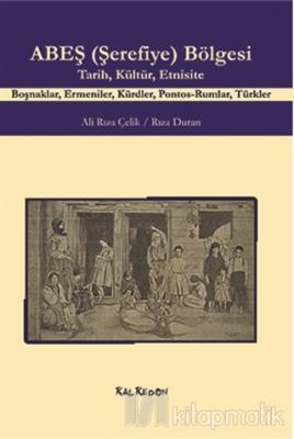 ABEŞ (Şerefiye) Bölgesi - Tarih Kültür Etnisite
