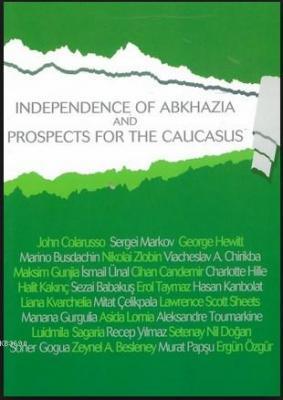 Abhazya'nın Bağimsizliği ve Kafkasya'nın Geleceği (İngilice)