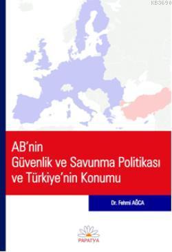 AB'nin Güvenlik ve Savunma Politikası ve Türkiye'nin Konumu