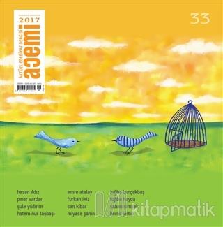 Acemi Aktüel Edebiyat Dergisi Sayı : 33 Temmuz - Ağustos 2017