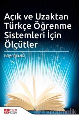 Açık ve Uzaktan Türkçe Öğrenme Sistemleri İçin Ölçütler Hülya Pilancı