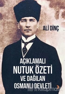 Açıklamalı Nutuk Özeti ve Dağılan Osmanlı Devleti