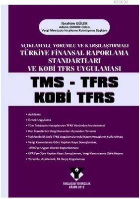 Açıklamalı, Yorumlu ve Karşılaştırmalı Türkiye Finansal Raporlama Standartları ve Kobi TFRS Uygulama