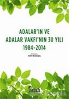 Adalar'ın ve Adalar Vakfı'nın 30 Yılı 1984 - 2014